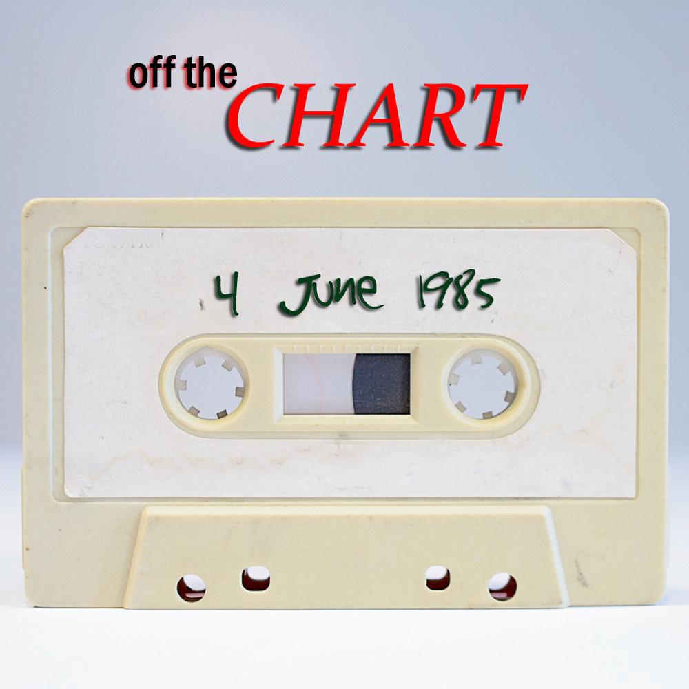 Off The Chart: 4 June 1985
