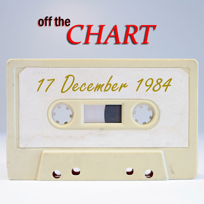 Off The Chart: 17 December 1984