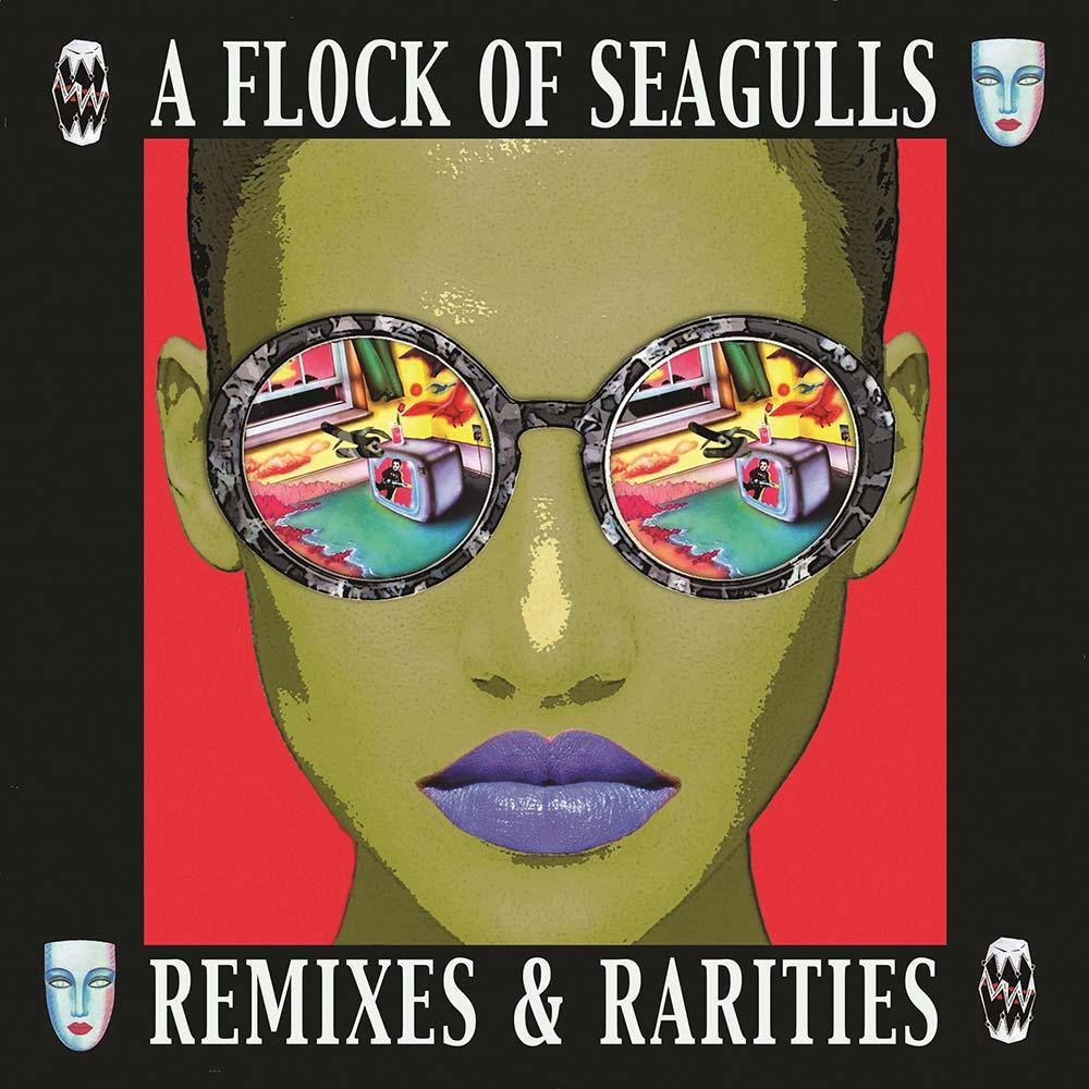 """A Flock of Seagulls - """"Remixes and Rarities"""""""