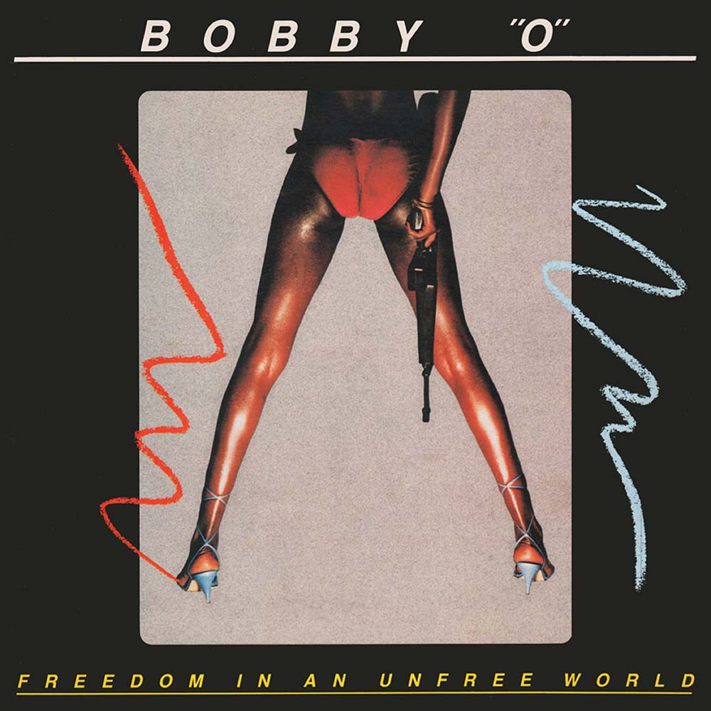 Bobby O - Freedom in an Unfree World