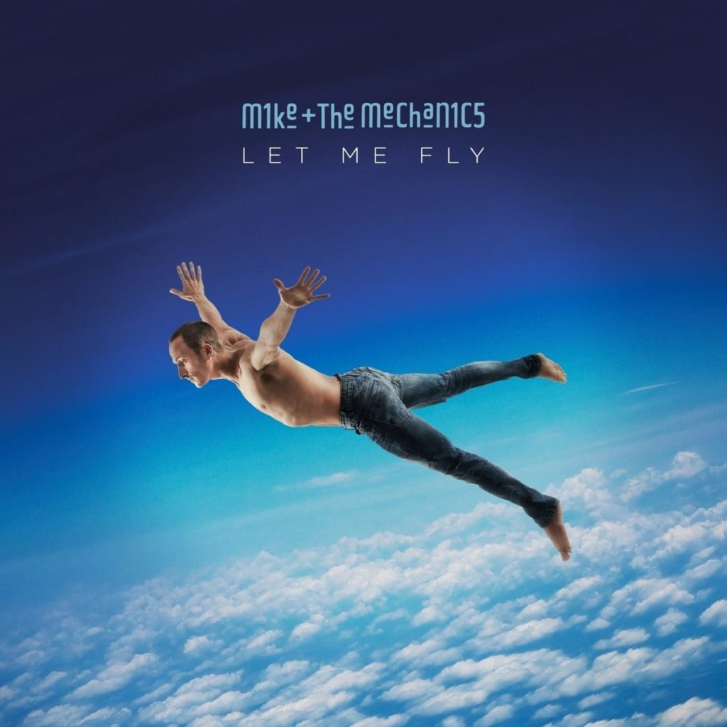 Mike + The Mechanics - Let Me Fly