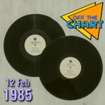 Off The Chart: 12 February 1985