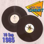 Off The Chart: 10 September 1985